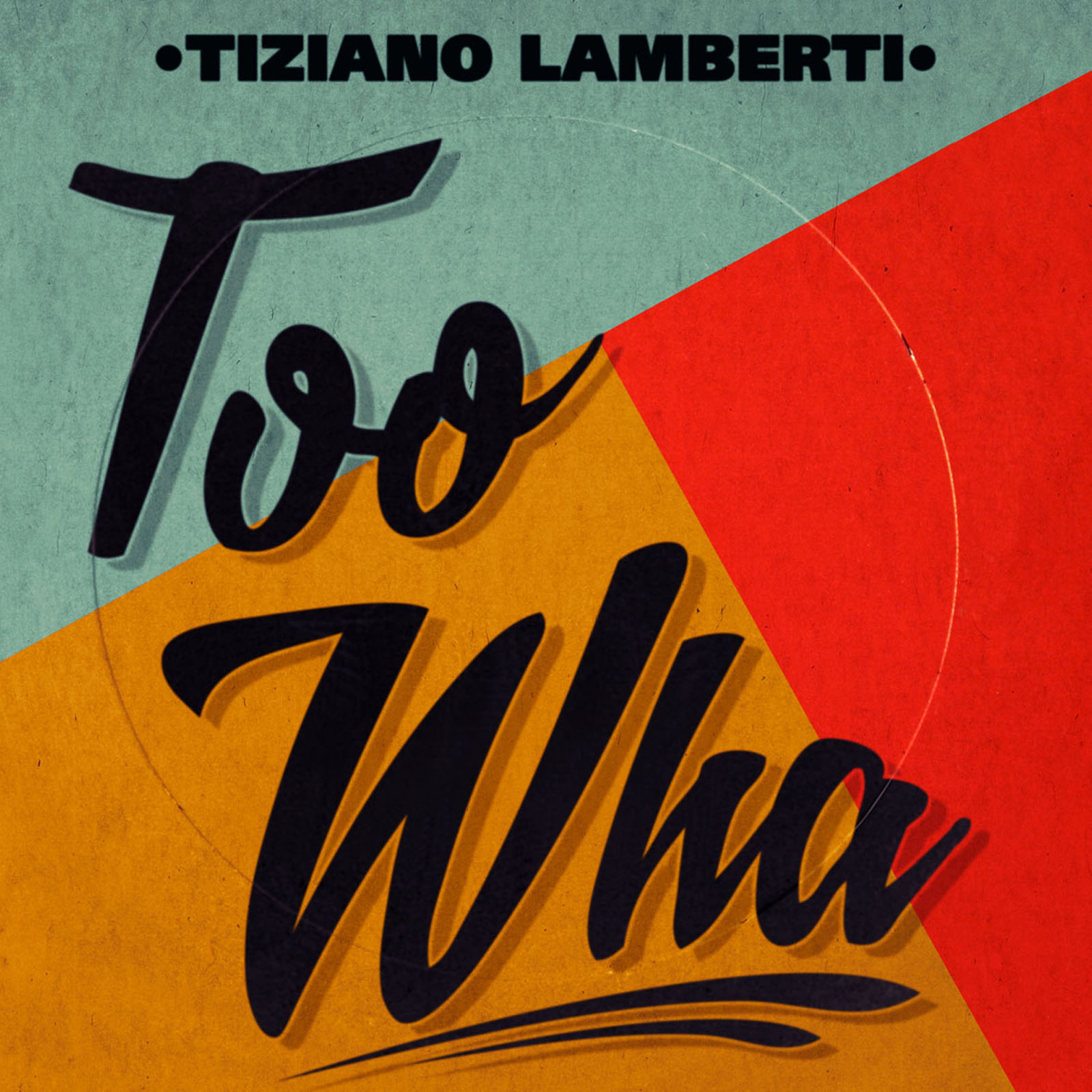 Tiziano Lamberti – Too Wha