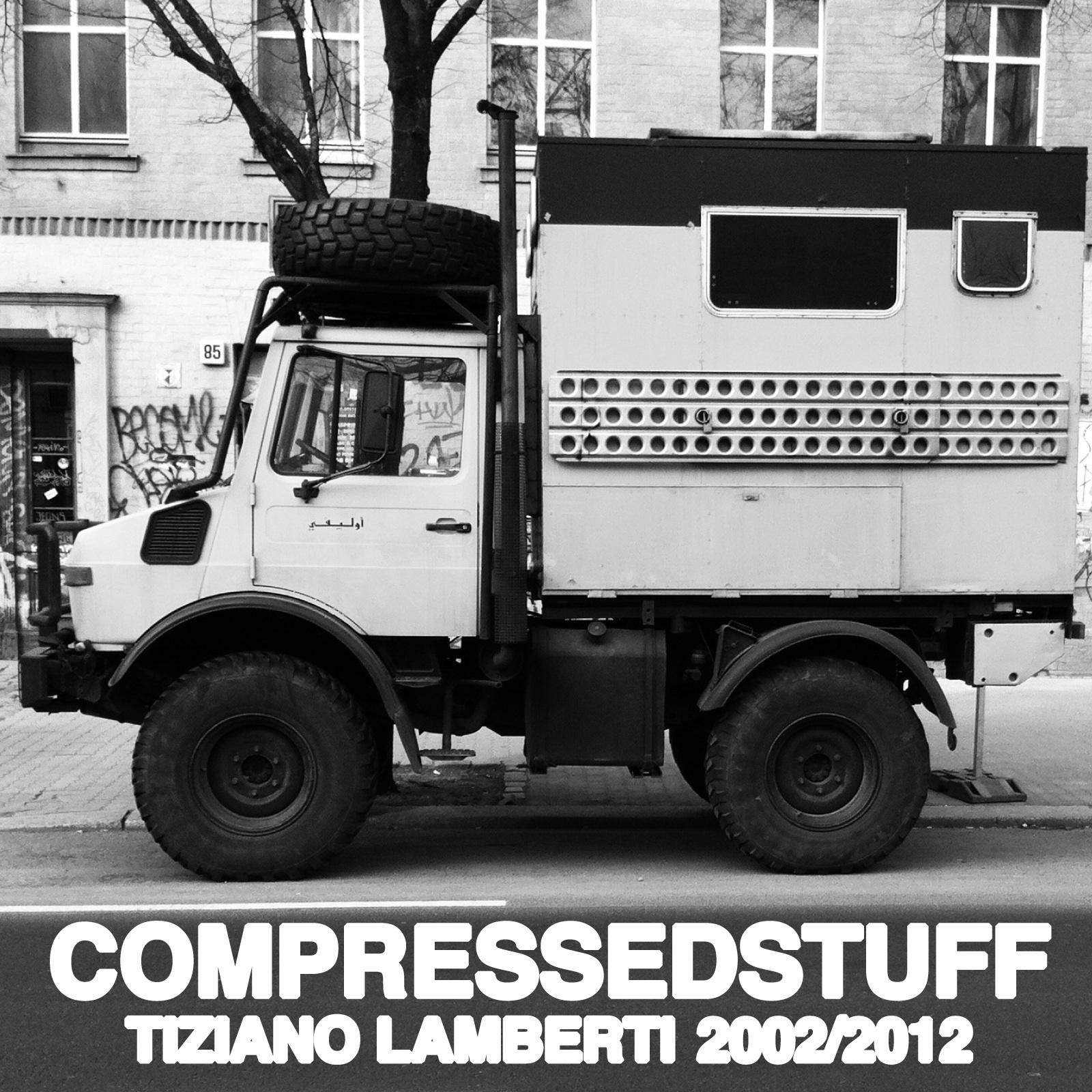 Tiziano Lamberti – COMPRESSED STUFF 2002/2012