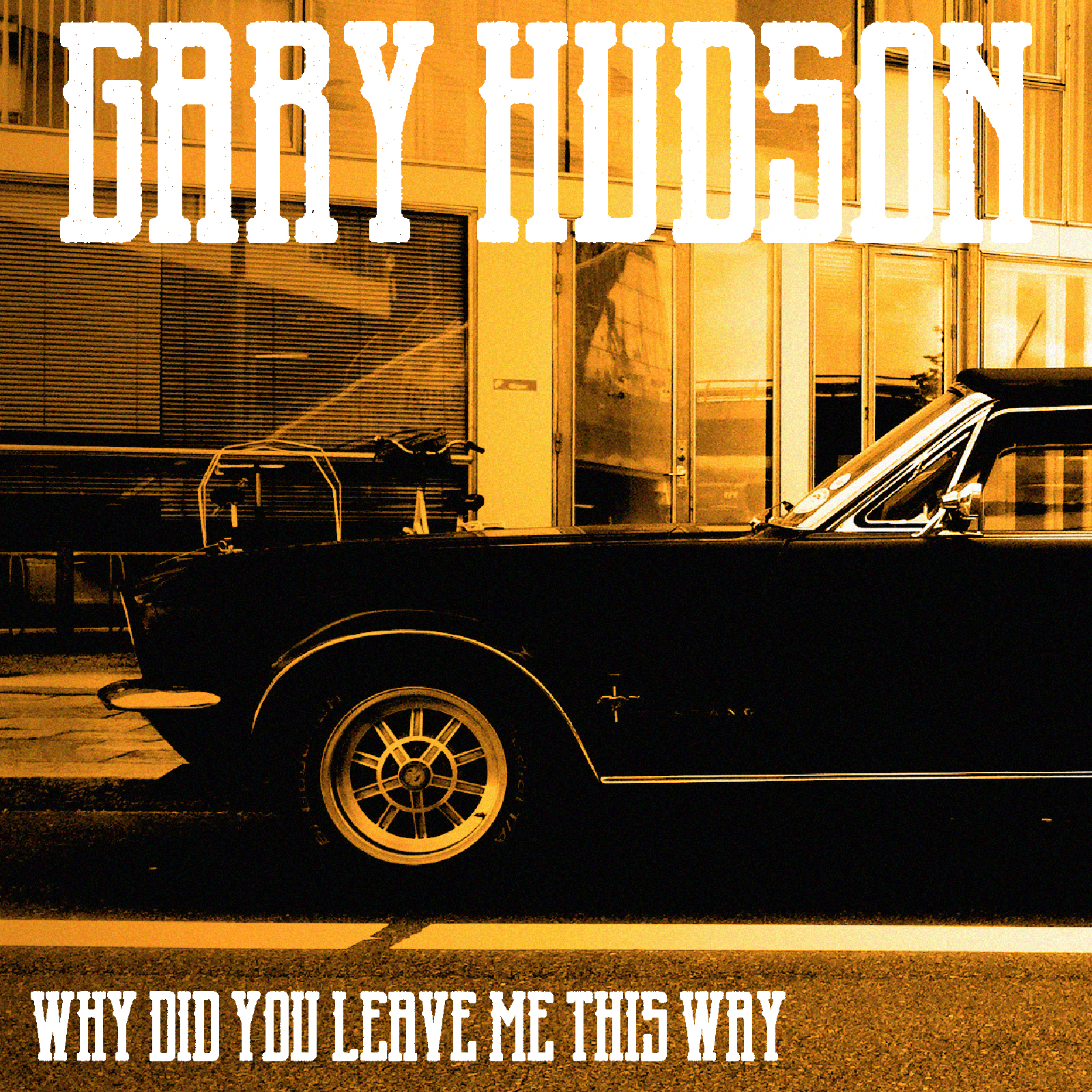 Gary Hudson – Why Did You Leave Me This Way / You Get Me Off My Mind